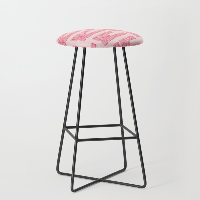 """It be like that sometimes"" Pink Bar Stool"