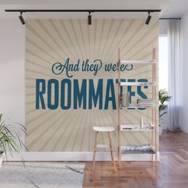 And They Were Roommates Wall Mural