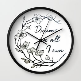 Dreams are all I own Wall Clock