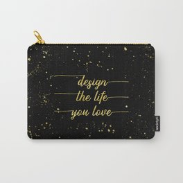 TEXT ART GOLD Design the life you love Carry-All Pouch