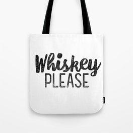 Whiskey Please Tote Bag