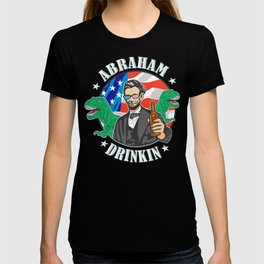 Abraham Drinkin Funny 4th of July Mens T-shirt
