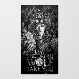 May The Dread Wolf Take You Canvas Print
