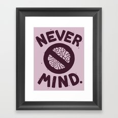 NEVER M/ND Framed Art Print
