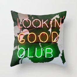 Lookin' good club Throw Pillow