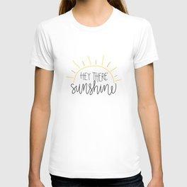 Hey There Sunshine T-shirt