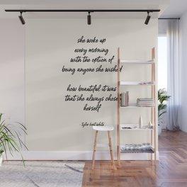 she always chose herself Wall Mural