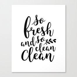 So Fresh and So Clean Canvas Print
