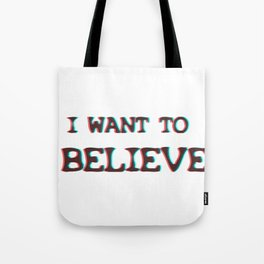 I Want To Believe  - Xfiles Tote Bag