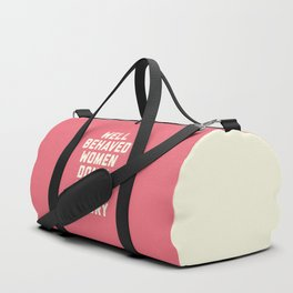 Well Behaved Women Feminist Quote Duffle Bag