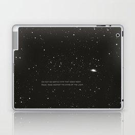 Do not go gentle into that good night.... Laptop & iPad Skin