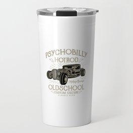 Psychobilly Hotrod Old School - Vintage, Classic Car T shirt Travel Mug