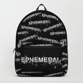 "Word ""Ephemeral"" in a minimal design Backpack"