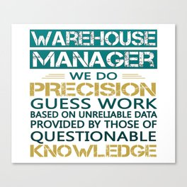 WAREHOUSE MANAGER Canvas Print