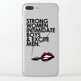 Strong Women Intimidate Boys & Excite Men Clear iPhone Case