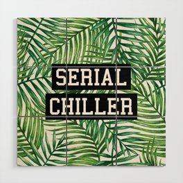 Serial Chiller Wood Wall Art