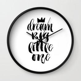 PRINTABLE Art, Dream Big Little One, Crown Print,Motivational Poster,Quote Prints,Children Quote,Nur Wall Clock