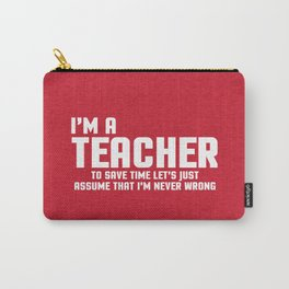I'm A Teacher Funny Quote Carry-All Pouch