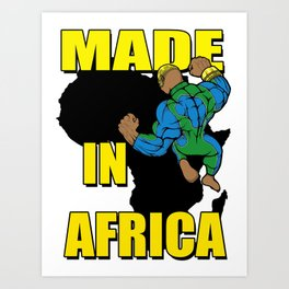 MADE IN AFRICA Art Print