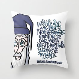 Dumbledore: Words are, in my not-so-humble opinion, our most inexhaustible source of magic. Throw Pillow