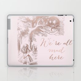 Alice in the rose gold - We're all mad here Laptop & iPad Skin