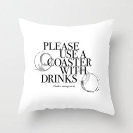 Please Use A Coaster Throw Pillow