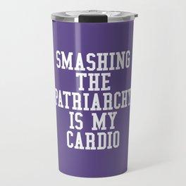 Smashing The Patriarchy is My Cardio (Ultra Violet) Travel Mug