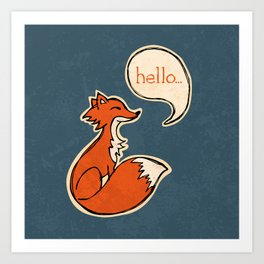 The fox says... Art Print
