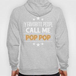 Grandpa Gift My Favorite People Call Me Pop Pop Grandfather Present Hoody