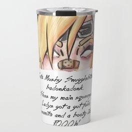 she got them badonkadonks Travel Mug