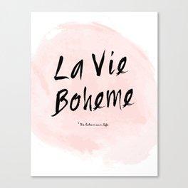 La vie Boheme Canvas Print