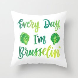 Every Day I'm Brusselin' Throw Pillow