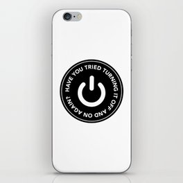 Have you tried turning it off and on again? iPhone Skin