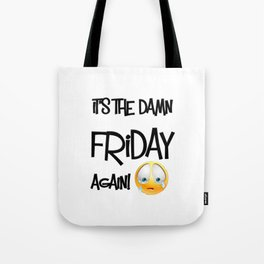 It's the damn Friday again! Tote Bag