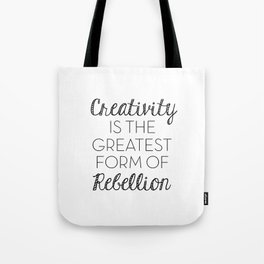 Creativity is the Greatest form of Rebellion - Black and White Tote Bag