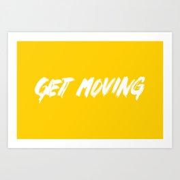 Get Moving! Art Print