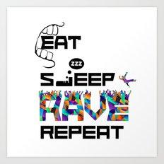 Eat Sleep RAVE Repeat Art Print