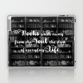 Books Wash Away From the Soul the Dust of Everyday Life - Misquote Laptop & iPad Skin