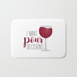 I Make Pour Decisions Bath Mat