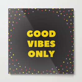 Good Vibes Hipster Quote Metal Print