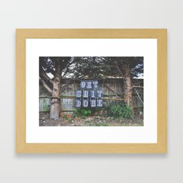 Get Sh!t Done Framed Art Print