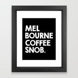 Melbourne Coffee Snob / black Framed Art Print