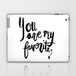 """""""You are my favorite"""" brush lettered print Laptop & iPad Skin"""