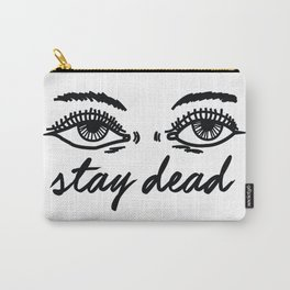 stay dead Carry-All Pouch