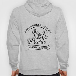 Ven para mearte insecto Hoody