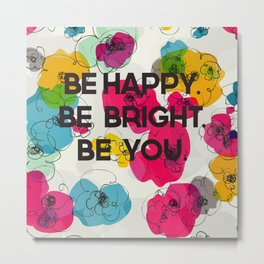 BE HAPPY Metal Print