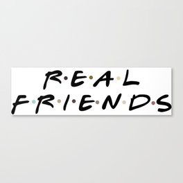 Real Friends - Ye Canvas Print