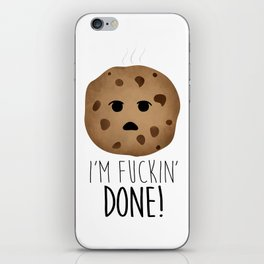 I'm Fuckin' Done! iPhone Skin