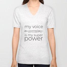 My voice is my super power (tenor, white version) Unisex V-Neck
