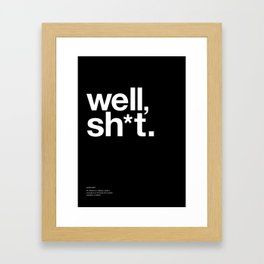 Exclamation: well, sh*t Framed Art Print